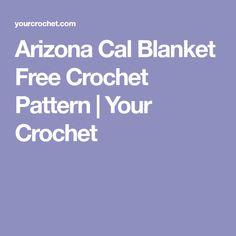 Arizona Cal Blanket Free Crochet Pattern | Your Crochet