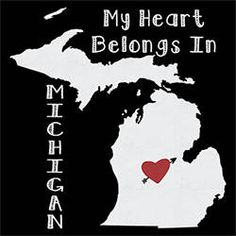 My heart belongs in MICHIGAN state city home city country t