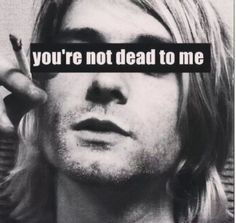 you're not dead to me❤