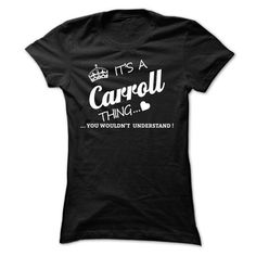 Its A CARROLL Thing #name #CARROLL #gift #ideas #Popular #Everything #Videos #Shop #Animals #pets #Architecture #Art #Cars #motorcycles #Celebrities #DIY #crafts #Design #Education #Entertainment #Food #drink #Gardening #Geek #Hair #beauty #Health #fitness #History #Holidays #events #Home decor #Humor #Illustrations #posters #Kids #parenting #Men #Outdoors #Photography #Products #Quotes #Science #nature #Sports #Tattoos #Technology #Travel #Weddings #Women