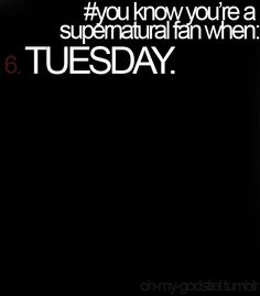 TUESDAY. It's Wednesday, but yesterday w tuesday, so doesn't that make today Tuesday?<--- actually it's Monday, but I guess it's Tuesday.