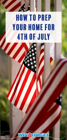 Get your home ready for July 4th festivities with these top tips. 4th Of July Party, July 4th, Memorial Day Flag, Black Stains, Beautiful Homes, Outdoor Living, Living Spaces, Summer, Usa