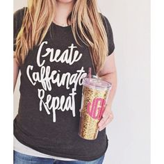 This tee shirt is so cute! Create Caffeinate Repeat