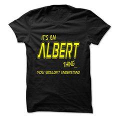 albert thing... T Shirts, Hoodies. Check price ==► https://www.sunfrog.com/Names/albert-thing.html?41382 $20