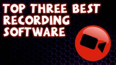 Top 3 Best FREE Screen/Game Recording Software 2017 (PC) - YouTube