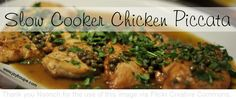 """Chicken Piccata is one of my husband's favorite, favorite dishes of all time. When I first made it in the crock pot, I was delighted to find out that my kids love it too. This one is going into our family """"keeper"""" file. Save Print Slow Cooker Chicken Piccata Author:Meghan Gray Recipe type:Entree Cuisine:Italian Prep"""