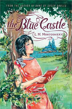 The Blue Castle by L.M. Montgomery | Sourcebooks