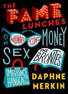 The Fame Lunches: On Wounded Icons Money Sex The Brontës And The Importance Of Handbags PDF
