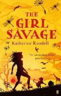 The Girl Savage by KatherineRundell