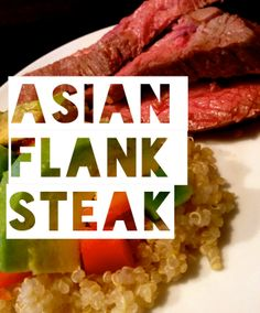 Asian Flank Steak with Quinoa Salad- Healthy High Protein Low Calorie ...