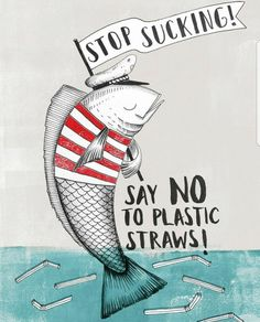 Stop sucking: say no to plastic straws! - Lynnie Beautyfield - Stop sucking: say no to plastic straws! Stop sucking: say no to plastic straws! Save our oceans. No straws. Plastic Free July, No Plastic, Plastic Items, Ocean Pollution, Plastic Pollution, Water Pollution Poster, Save Our Earth, Save The Planet, Angst Quotes
