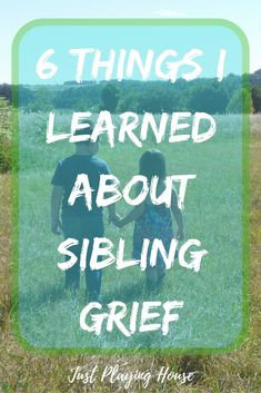 There aren't many resources on sibling grief. Here are 6 things I've learned about the loss of a sibling. #grief