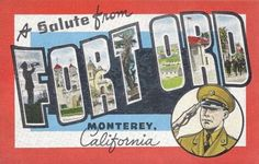 I was born here!  Fort Ord, CA