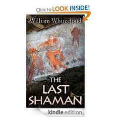 The Last Shaman by William Whitecloud