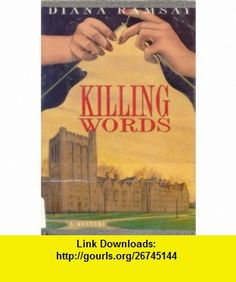 Killing Words (9780312110154) Diana Ramsay , ISBN-10: 0312110154  , ISBN-13: 978-0312110154 ,  , tutorials , pdf , ebook , torrent , downloads , rapidshare , filesonic , hotfile , megaupload , fileserve