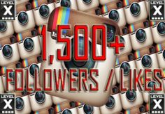Deliver 1,500+ INSTAGRAM Followers or Likes for $1
