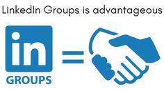 Why using LinkedIn Groups is advantageous?