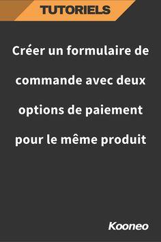 Créer un formulaire de commande avec deux options de paiement pour le même produit : http://help.kooneo.com/article/121-est-il-possible-de-creer-un-formulaire-de-commande-avec-deux-options-de-paiement-pour-le-meme-produit