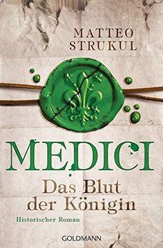 Medici - Das Blut der Königin: Historischer Roman. Die Medici-Reihe 3, http://www.amazon.de/dp/3442486645/ref=cm_sw_r_pi_awdl_M.m-zbSN35FZH