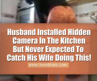 Husband Installed Hidden Camera In The Kitchen But Never Expected To Catch His Wife Doing This!