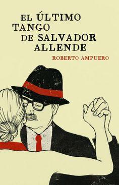 El último tango de Salvador Allende -  http://tienda.casuarios.com/el-ultimo-tango-de-salvador-allende-exitos/