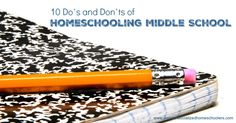 10 Do's and Don't of Homeschooling Middle School http://www.weirdunsocializedhomeschoolers.com/homeschooling-middle-school-2/