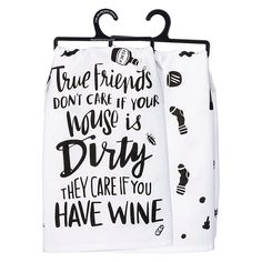 Complete household tasks with a touch of whimsy when you have the True Friends Kitchen Towel from Primitives by Kathy. Ultra-soft and absorbent, this cotton towel boasts a light-hearted sentiment to bring joy to your kitchen every day. Dish Towels, Tea Towels, Wine Down, True Friends, Friends Video, Cotton Towels, Towel Set, Kitchen Towels, Make You Smile