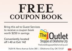 The Outlet Shoppes at Oklahoma City is offering a free coupon book with more than $250 in savings to customers who use this coupon.