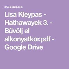 Lisa Kleypas - Hathawayek 3. - Bűvölj el alkonyatkor.pdf - Google Drive Google Storage, Google Drive, Lisa, Pdf