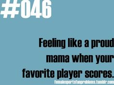 Female sports fan problems! Yep, I even have nicknames for my boys! lol