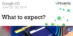 What to expect at Google I/O 2014?