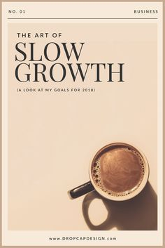The Art of Slow Growth - My 2018 Goals Graphic Design Layouts, Web Design, Graphic Design Inspiration, Layout Design, Type Design, Design Posters, Design Trends, Typography Design, Lettering