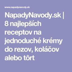 NapadyNavody.sk | 8 najlepších receptov na jednoduché krémy do rezov, koláčov alebo tôrt Slovak Recipes, Ale, Food And Drink, Ale Beer, Ales, Beer
