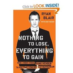 """Just started reading this inspirational book """"Nothing to Lose, Everything to Gain"""" by Ryan Blair, a former gang member who rose from poverty to millionaire entrepreneur. Inspiring."""