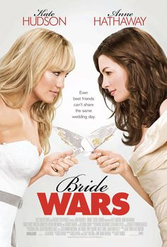 Bride Wars , starring Kate Hudson, Anne Hathaway, Candice Bergen, Bryan Greenberg. Two best friends become rivals when they schedule their respective weddings on the same day. #Comedy #Romance