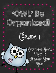 'Owl' Be Organized-First Grade Ultimate Teacher Organizer Teacher Binder Organization, Organization And Management, Teacher Planner, Owl Theme Classroom, School Classroom, Be Organized, Student Information, First Grade Teachers, School Readiness