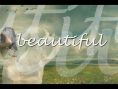 """Beautiful by MercyMe  Psalm 139:14 """"I praise you because I am fearfully and wonderfully made; your works are wonderful, I know that full well"""".  We are beautiful to God Who made us.  :)"""