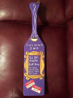 "birthday paddle for my ""Friends"" obsessed Greek twin minus the puke Sorority Canvas, Sorority Paddles, Sorority Crafts, Sorority Life, Sorority Recruitment, Delta Phi Epsilon, Phi Sigma Sigma, Kappa Alpha Theta, 21st Birthday Paddle"