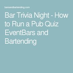 Bar Trivia Night - How to Run a Pub Quiz EventBars and Bartending