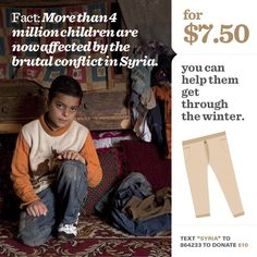 Fact: More than 4 million children are now affected by the brutal conflict in Syria. Winter Clothes Campaign for Children Of Syria, Save Syria, Syria Crisis, Winter Clothes, Change The World, Campaign, Facts, Country, Cold Winter Outfits