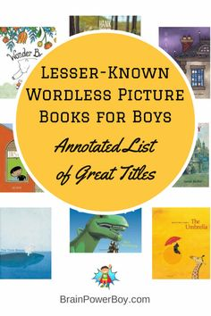 Best Books for Boys Lesser Known Wordless Picture Books. Great List of Books Worth Reading.