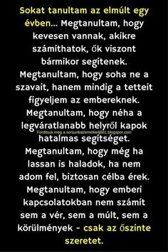 I& learned a lot in the last year .- Sokat tanultam az elmúlt egy évben… I& learned a lot in the last year … - Mixed Feelings, Thoughts And Feelings, Motivational Quotes, Inspirational Quotes, Who You Love, Daily Motivation, Picture Quotes, Cool Words, Sentences