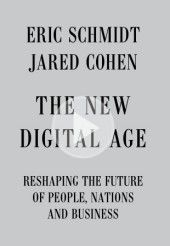 This collaboration by two leading global thinkers in technology and foreign affairs is a a brilliant analysis of how our hyper-connected world will soon look, and what it means for our daily lives.