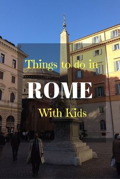 All the best things to do in Rome with kids - from exploring the ruins of Ancient Rome to the best parks and children's museums. Inside tips from a Rome native.