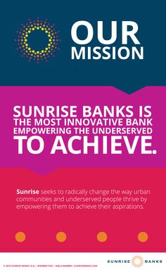 Sunrise Banks is the most innovative bank empowering the underserved to achieve. Sunrise seeks to radically change the way urban communities and underserved people thrive by empowering them to achieve their aspirations Corporate Social Responsibility, Strong Relationship, Innovation, Sunrise, Banks, Change, Urban, Marketing, People