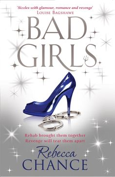 Bad Girls by Rebecca Chance. The story of four people forced to go to rehab to save their career, their image or their fortune, and in their thirty days in Cascabel Clinic, their lives will be changed forever. But one of them is in terrible danger... #RebeccaChance #BadGirls #bonkbuster