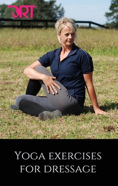 Yoga exercises to help improve your dressage posture