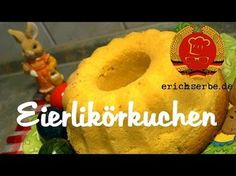 Eierlikörkuchen - Essen in der DDR: Koch- und Backrezepte für ostdeutsche Gerichte | Erichs kulinarisches Erbe