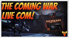 """Destiny - """"The Coming War LIVE!"""" Upgrading Weapons & Live Commentary. The Taken King."""