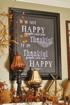 It is not happy people who are thankful, it is thankful people who are happy. Words of wisdom - Be thankful all year round.